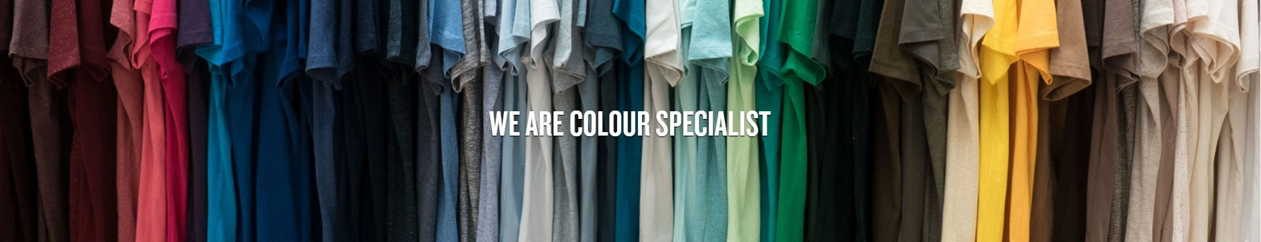 We are colour specialist